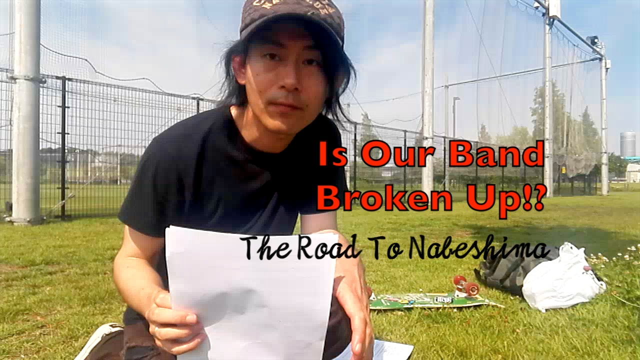 Is Our Band Broken Up!? – The Road To Nabeshima 1