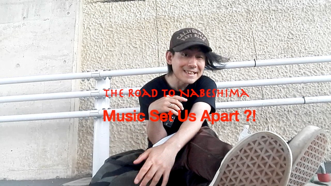 Music Set Us Apart?! – The Road To Nabeshima 3